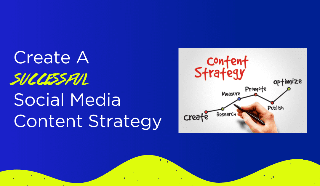 How To Plan A Successful Social Media Content Strategy in 2021